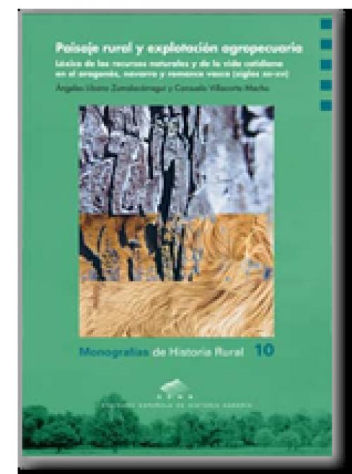 Paisaje rural y explotación agropecuaria: Léxico de los recursos naturales y de la vida cotidiana en el aragonés, navarro y romance vasco  (siglos XIII-XVI)