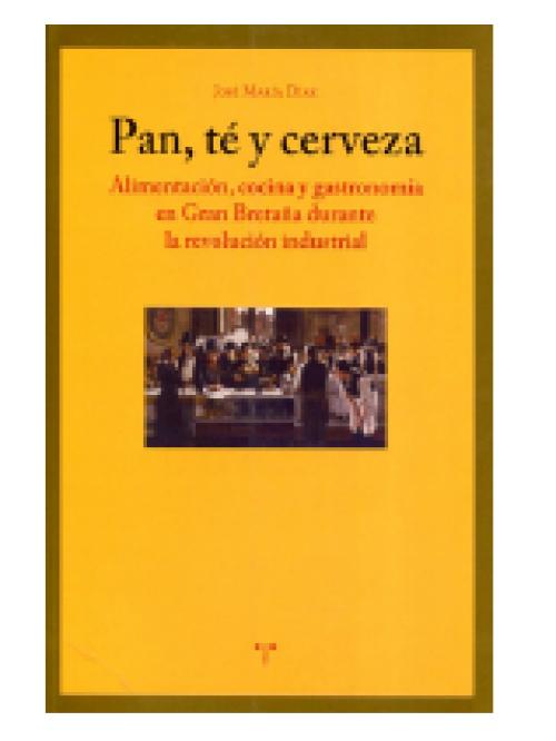 Pan, té y cerveza. Alimentación, cocina y gastronomía en Gran Bretaña durante la revolución industrial