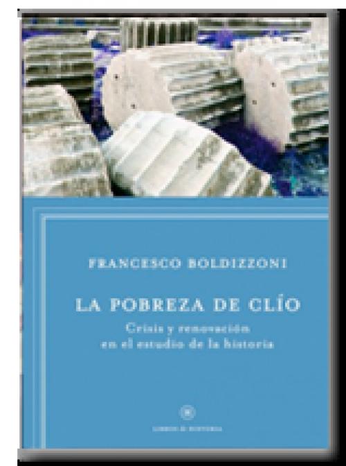 La pobreza de Clio. Crisis y renovación en el estudio de la historia