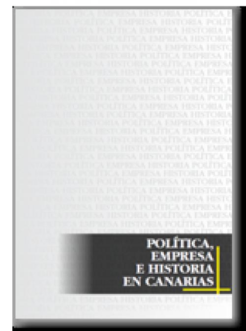 Política, Empresa e Historia en Canarias