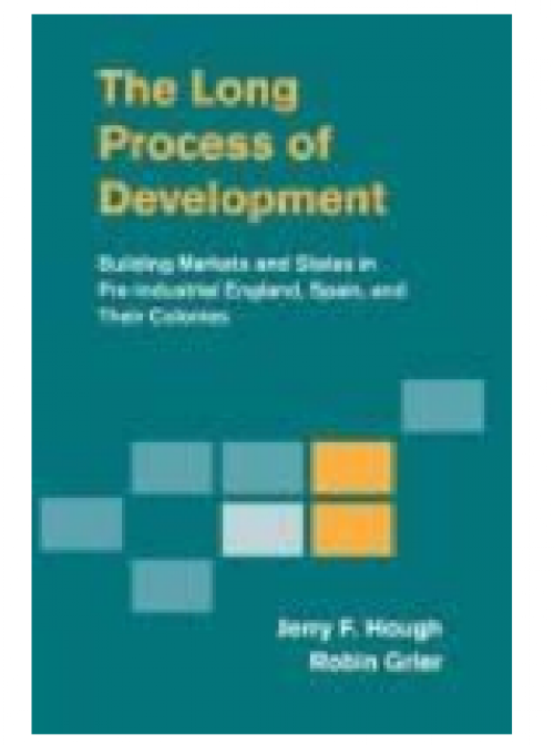 "The Long Process of Development ""Building Markets and States in Pre-Industrial England, Spain and Their Colonies"""