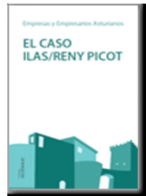 Empresas y Empresarios Asturianos. El caso Ilas/Reny Picot