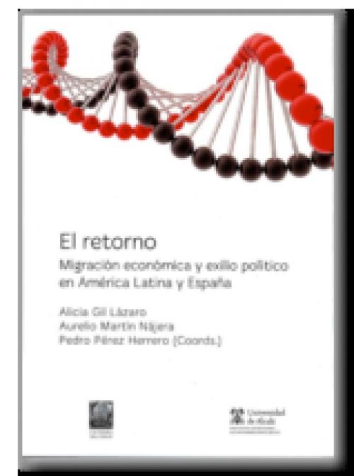 El retorno. Migración económica y exilio político en América Latina y España