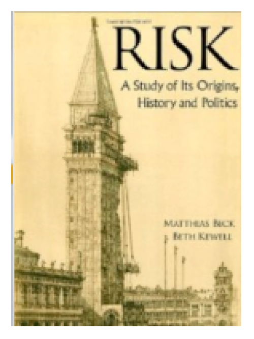 Risk. A Study of Its Origins, History and Politics