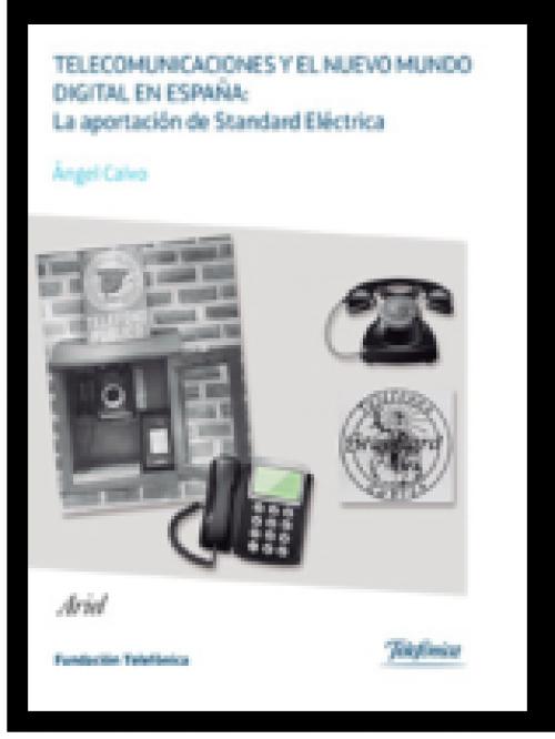 Telecomunicaciones y el nuevo mundo digital en España: La aportación de Standard Eléctrica