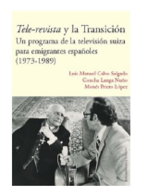 Tele-revista y la Transición. Un programa de la televisión suiza para emigrantes españoles (1973-1989)