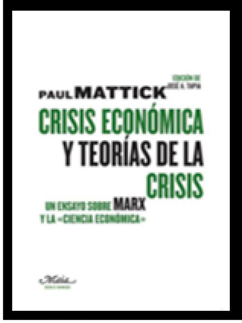 Crisis económica y teorías de la crisis. Un ensayo sobre Marx y la ciencia económica