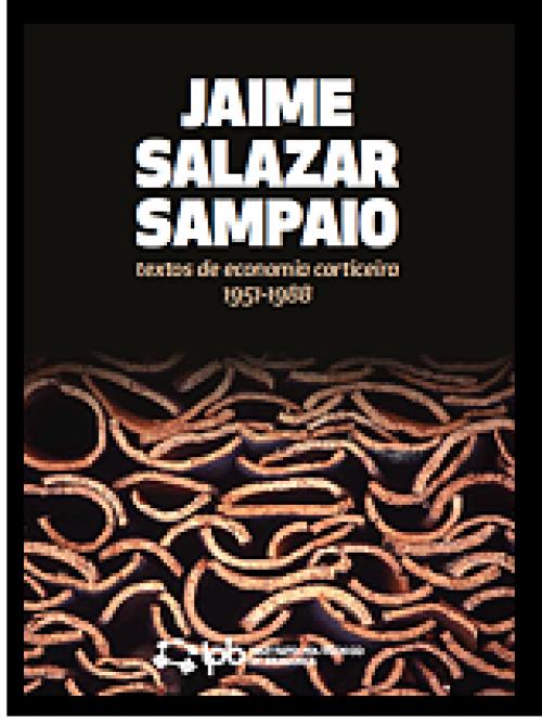 aime Salazar Sampaio. Textos de economía corticeira, 1951-1988