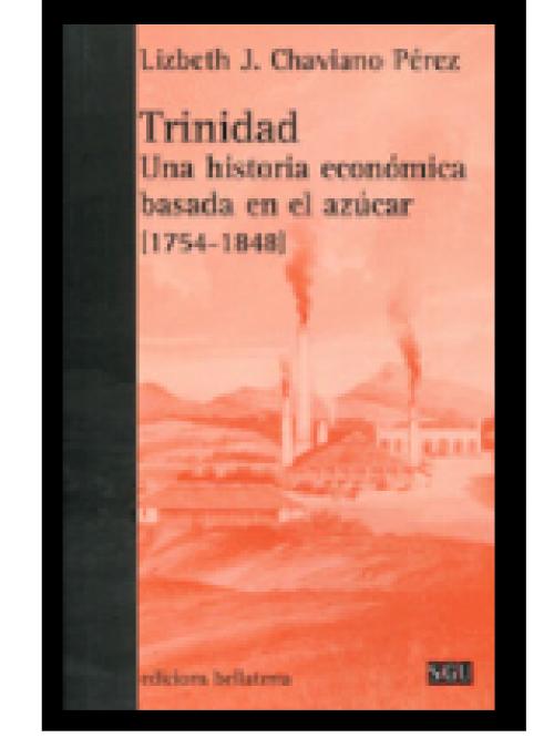 Trinidad. Una historia económica basada en el azúcar (1754-1848)