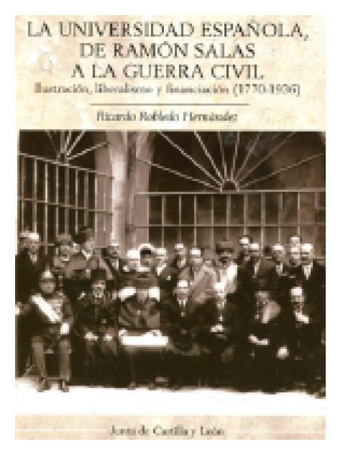 La universidad española, de Ramón Salas a la Guerra Civil. Ilustración, liberalismo y financiación (1770-1936)
