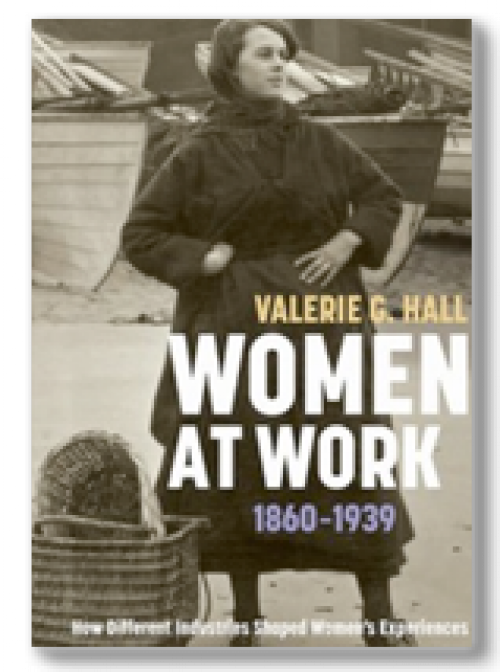Women at Work, 1860-1939. How Different Industries Shaped Women's Experiences