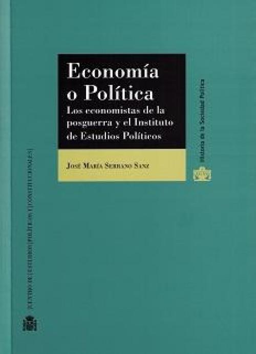 Economía o Política. Los Economistas de la Posguerra y el Instituto de Estudios Políticos