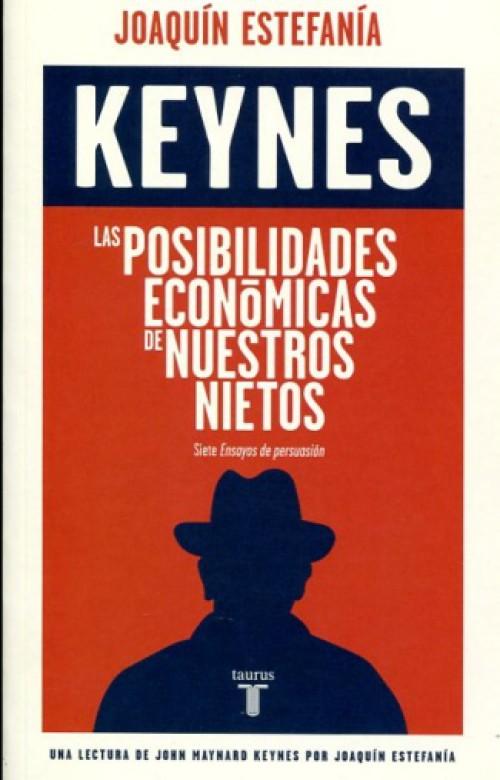 Keynes. Las posibilidades económicas de nuestros nietos