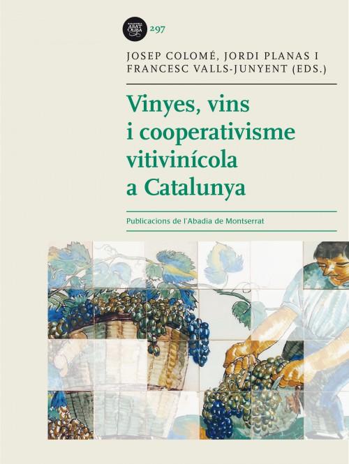 Vinyes, vins i cooperativisme vitivinícola a Catalunya. Barcelona