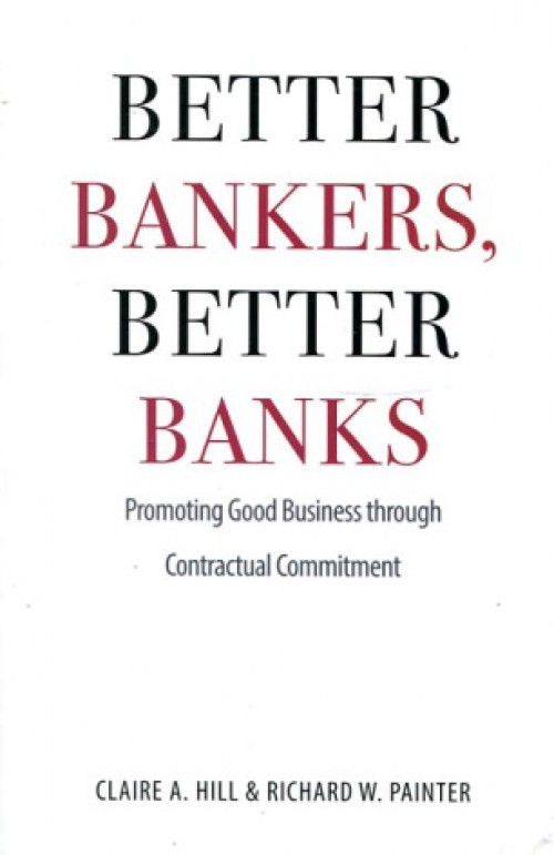 Better bankers, better Banks. Promoting good business through contractual commitmen