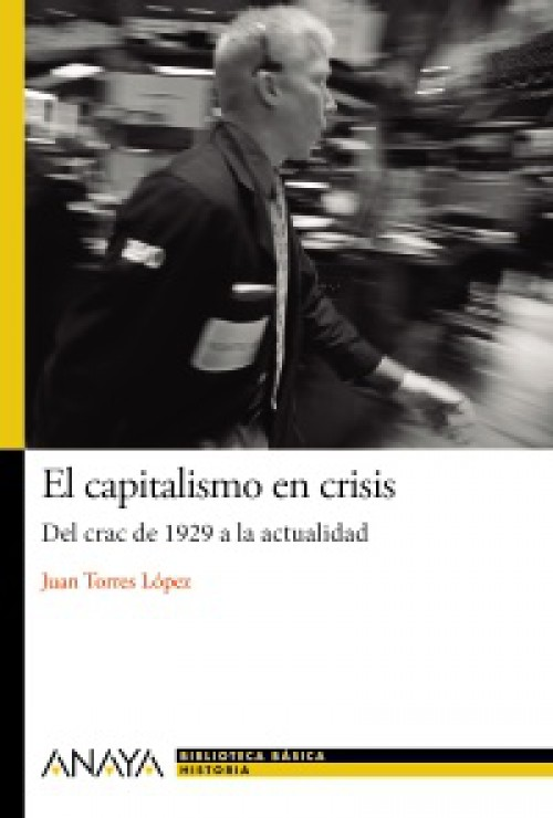 El capitalismo en crisis. Del crac de 1929 a la actualidad