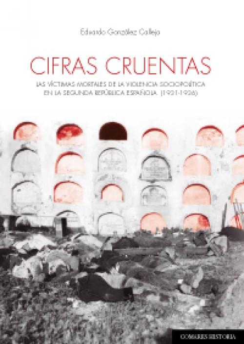 Cifras cruentas. Las víctimas mortales de la violencia sociopolítica en la segunda república española (1931-1936)