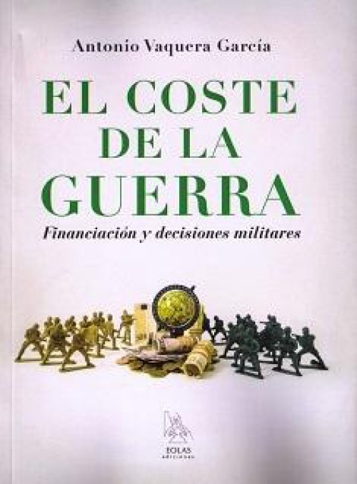 El coste de la guerra. Financiación y decisiones militares