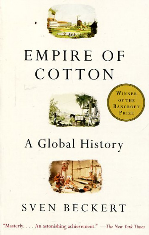 Empire of Cotton. A Global History