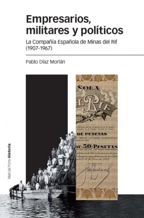 Empresarios, militares y políticos. La Compañía Española de Minas del Rif (1907-1967)