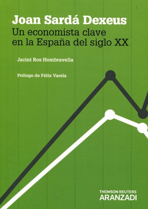 Joan Sardá Dexeus; Un economista clave en la España del siglo XX