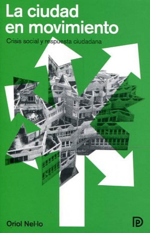 La ciudad en movimiento. Crisis social y respuesta ciudadana.