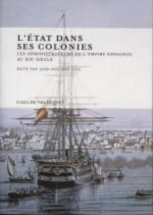 """L'état dans ses colonies """"Les administrateurs de l'empire espagnol au XIX siècle"""""""