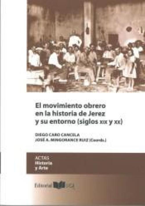El movimiento obrero en la historia de Jerez y su entorno (siglos XIX y XX)