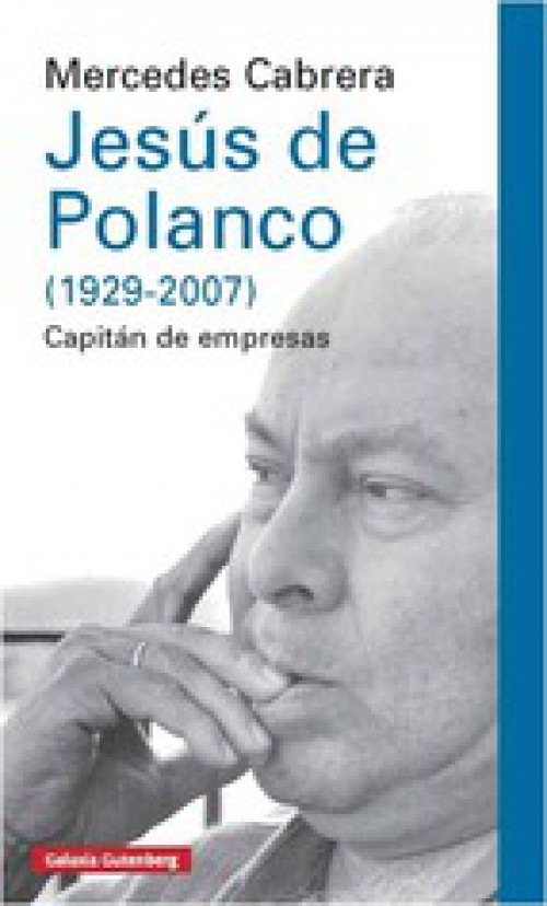 Jesús de Polanco (1929-2007). Capitán de empresas