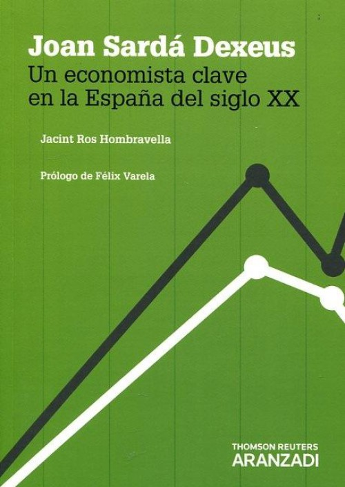 """Joan Sardá Dexeus """"Un economista clave en la España del siglo XX"""""""