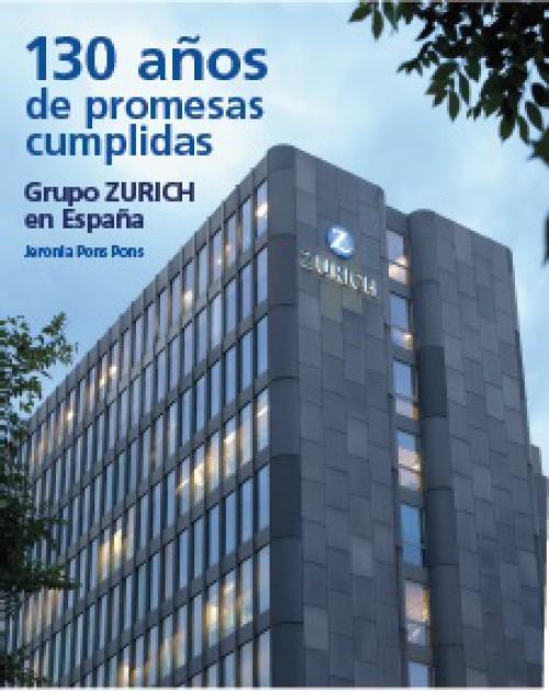 130 años de promesas cumplidas. Grupo Zurich en España