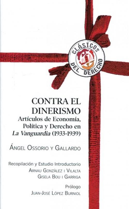 Contra el dinerismo. Artículos de economía, política y Derecho en La Vanguardia (1933-1939)