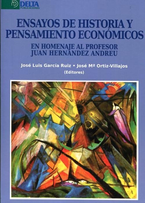 Ensayos de historia y pensamiento económicos en homenaje al profesor Juan Hernández Andreu