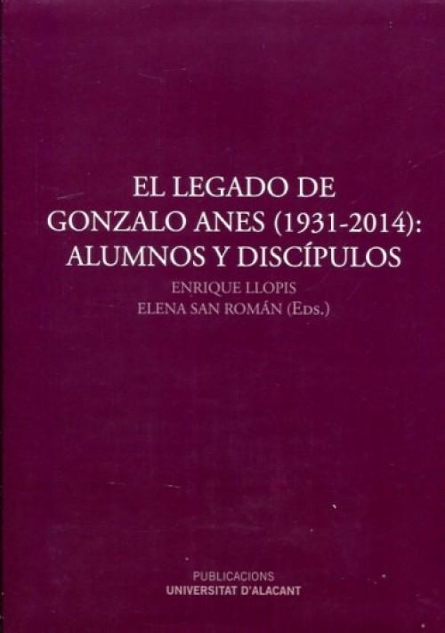El legado de Gonzalo Anes (1931-2014). Alumnos y discípulos