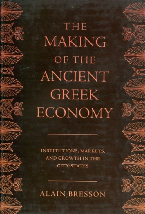 The making of the ancient greek economy. Institutions, markets, and growth in the city-states