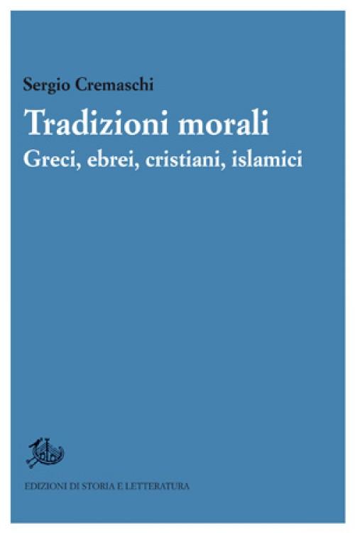 Tradizioni morali Greci, ebrei, cristiani, islamici