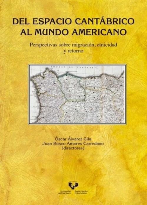 Del espacio cantábrico al mundo americano «Perspectivas sobre migración, etnicidad y retorno»