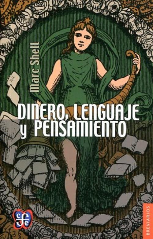 Dinero, lenguaje y pensamiento. La economía literaria y la filosófica, desde la Edad Media hasta la época moderna