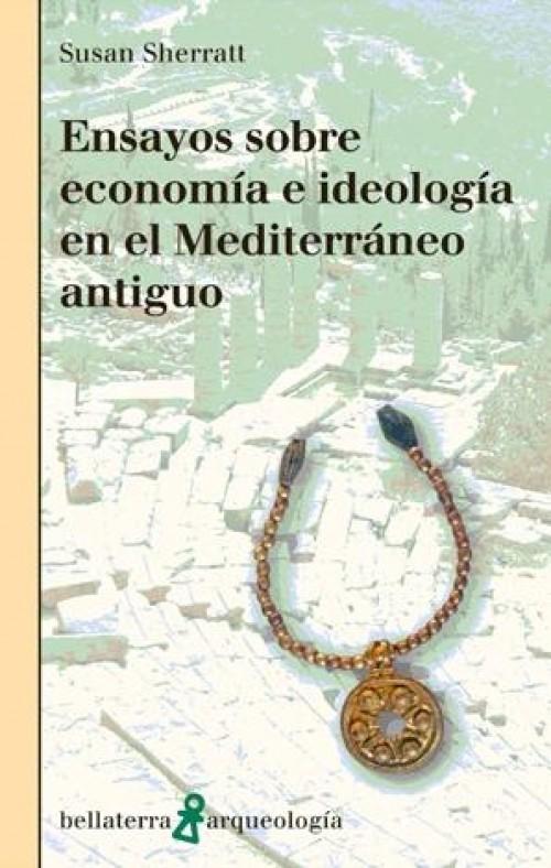 Ensayos sobre economía e ideología en el Mediterraneo antiguo