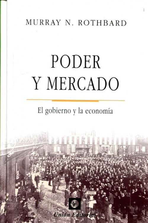 Poder y Mercado. El gobierno y la economía.