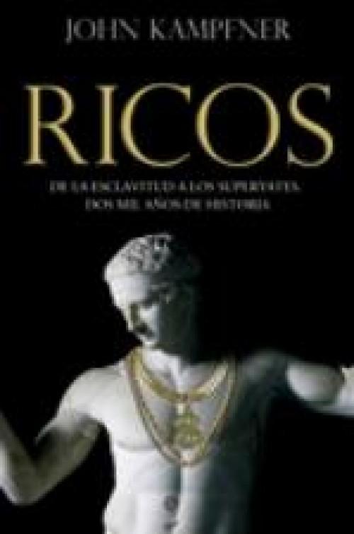 Ricos «De la esclavitud a los superyates, dos mil años de historia»