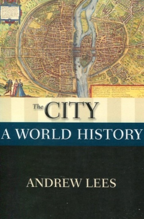 The City. A World History