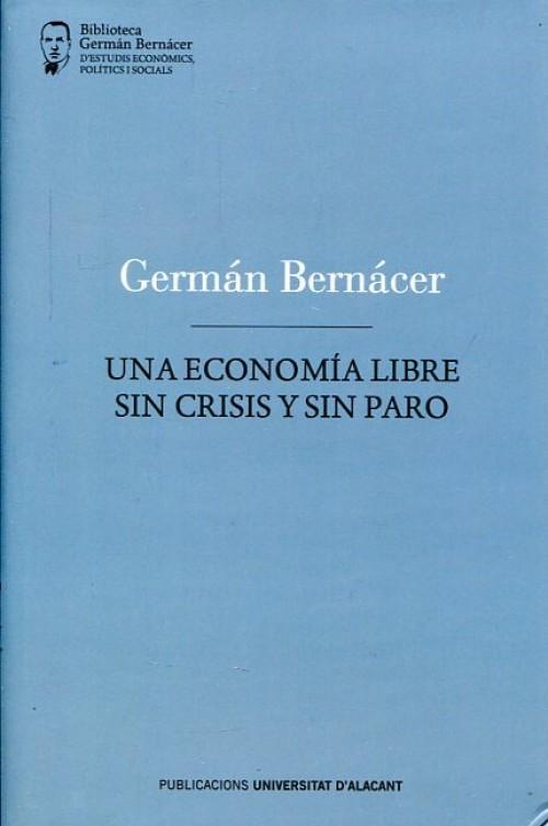 Una economía libre sin crisis y sin paro
