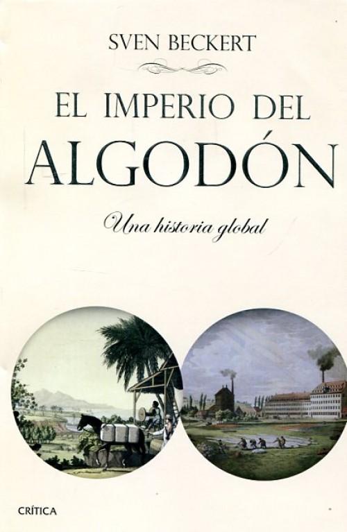 El imperio del algodón. Una historia global