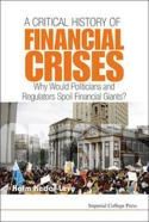 A Critical History of Financial Crisis «Why Would Politicians and Regulators Spoil Financial Giants?»