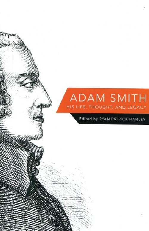 Adam Smith. His life, thought, and legacy