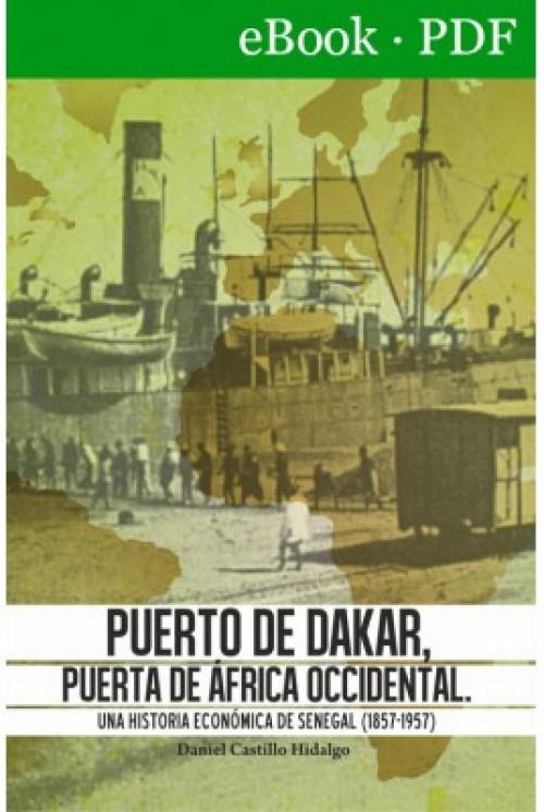 Puerto de Dakar, puerta de África Occidental. Una Historia Económica de Senegal (1857-1957)