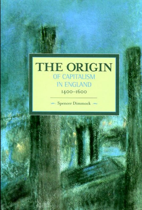 The origins of capitalism in England 1400-1600