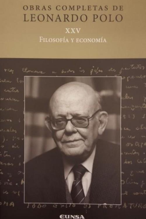 """Filosofía y Economía """"Obras Completas de Leonardo Polo XXV"""""""