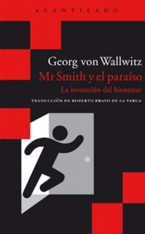 Mr Smith y el paraíso «La invención del bienestar»